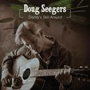Daddy's Still Around/Doug Seegers