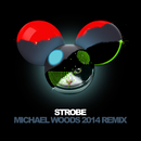 Strobe (Michael Woods 2014 Remix)/deadmau5