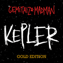 Kepler (Gold Edition)/Gemitaiz, Madman