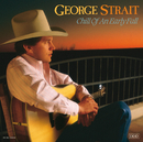 Chill Of An Early Fall/George Strait