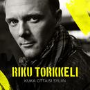 Kuka ottaisi syliin/Riku Torkkeli