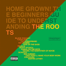 Home Grown! The Beginner's Guide To Understanding The Roots (Vol.1 And Vol. 2)/The Roots