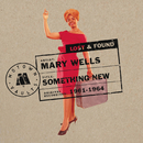 Something New: Motown Lost & Found/Mary Wells