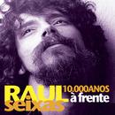 10.000 Anos À Frente/Raul Seixas