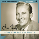 Some Fine Old Chestnuts (60th Anniversary Deluxe Edition) (feat. Buddy Cole Trio)/Bing Crosby