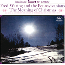 The Meaning Of Christmas/Fred Waring, The Pennsylvanians