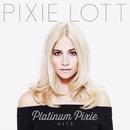Platinum Pixie - Hits/Pixie Lott
