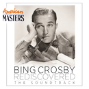 Bing Crosby Rediscovered: The Soundtrack (American Masters)/Bing Crosby