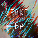 These Days/Take That