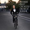 Eine Nacht in Berlin (Live)/Max Raabe, Palast Orchester