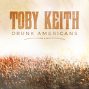 Drunk Americans/Toby Keith