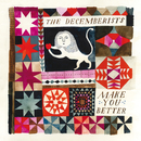 Make You Better/The Decemberists