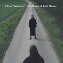 I Followed You Home/Eliot Sumner