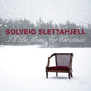 I`ll Be Home For Christmas/Solveig Slettahjell