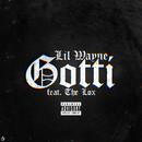 Gotti (feat. The Lox)/Lil Wayne
