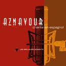 Charles Aznavour chante en espagnol - Les meilleurs moments (Remastered 2014)/Charles Aznavour