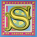 For Ladies Only/Steppenwolf