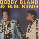 "I Like To Live The Love/Bobby ""Blue"" Bland, B.B. King"