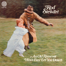 An Old Raincoat Won't Ever Let You Down/Rod Stewart