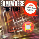Somewhere/The Tymes