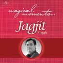 Magical Moments/Jagjit Singh