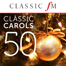 50 Classic Carols (By Classic FM)/Various Artists