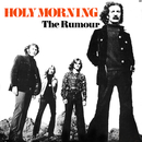 Holy Morning (Bonus Track Version)/The Rumour