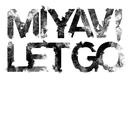 Let Go/MIYAVI