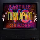 Torn Apart (Bastille vs. GRADES)/Bastille, GRADES