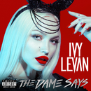 The Dame Says/Ivy Levan