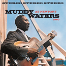 Muddy Waters At Newport 1960 (Live)/Muddy Waters