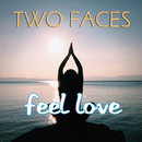 Feel Love (Radio Edit)/Two Faces