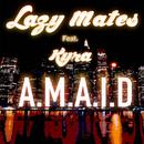 A.M.A.I.D (feat. Kyra)/Lazy Mates