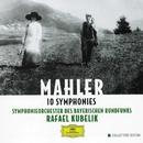 マーラー:交響曲全集/Symphonieorchester des Bayerischen Rundfunks, Rafael Kubelik