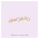 Santa Tell Me/Ariana Grande