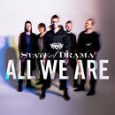 All We Are/State Of Drama