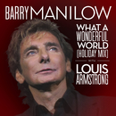 What A Wonderful World (Holiday Mix)/Barry Manilow, Louis Armstrong