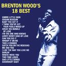 Brenton Wood's 18 Best/Brenton Wood