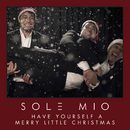 Have Yourself A Merry Little Christmas/Sol3 Mio