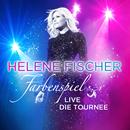 Farbenspiel Live - Die Tournee/Helene Fischer