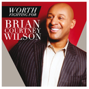 Worth Fighting For(Radio Edit/Live)/Brian Courtney Wilson