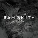 Like I Can/Sam Smith