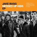 Messed Up Kids EP/Jake Bugg