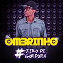 Zero De Gordura/MC Ombrinho