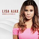Unbelievable/Lisa Ajax