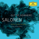 "Salonen: ""Out Of Nowhere"" - Violin Concerto; Nyx/Leila Josefowicz, Finnish Radio Symphony Orchestra, Esa-Pekka Salonen"