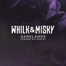 Darklands (Kidnap Kid Remix)/Whilk & Misky