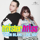 C'mon Bilang I Love You/MisterMiss