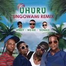 Ungowami (Remix) (feat. Speedy, WizKid, Donald)/Uhuru