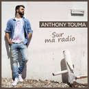Sur ma radio/Anthony Touma